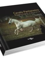 O cavalo Pantaneiro ganha livro que conta toda sua história