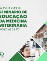 Começa hoje o Seminário de Educação da Medicina Veterinária, em Brasília